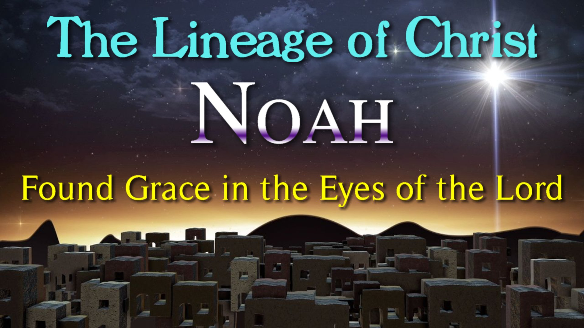 05 Noah Found Grace in the Eyes of the Lord