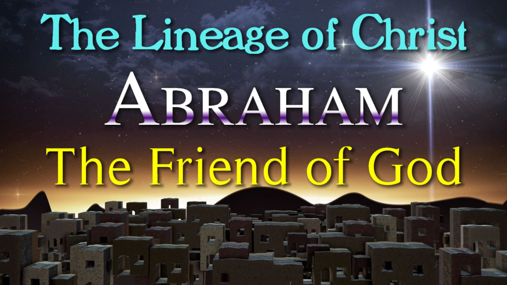 08 Abraham the Friend of God