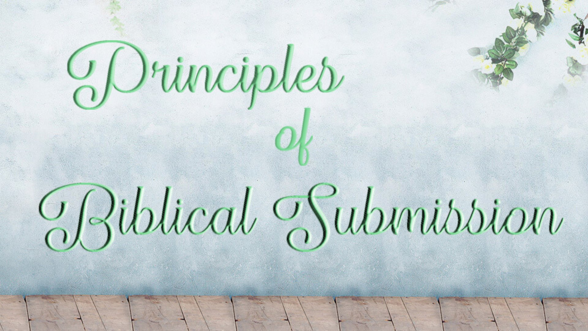 Principles of Biblical Submission