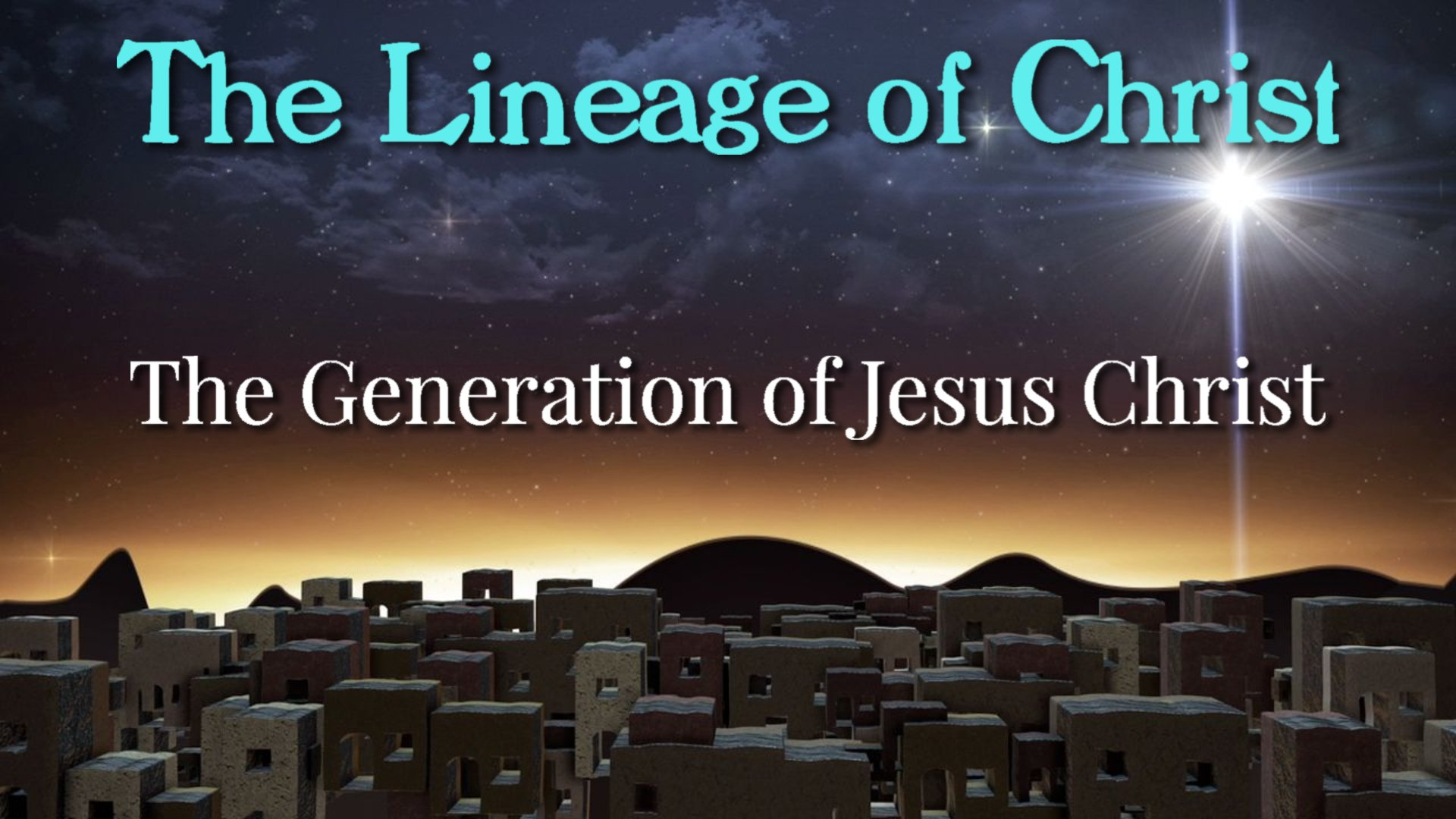 01 The Generation of Jesus Christ