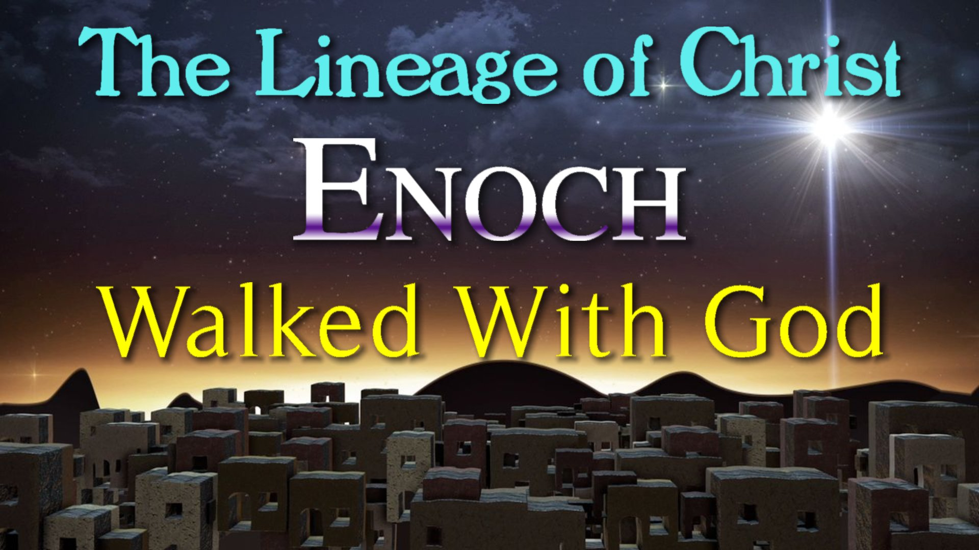 03 Enoch Walked With God