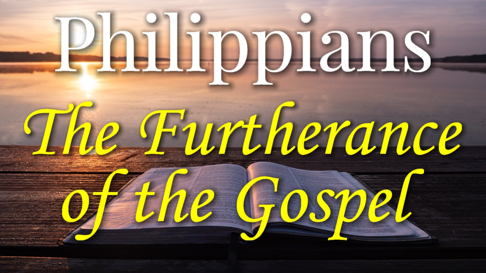 04 The Furtherance of the Gospel