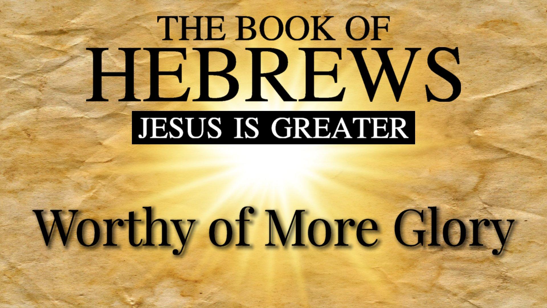 06 Worthy of More Glory