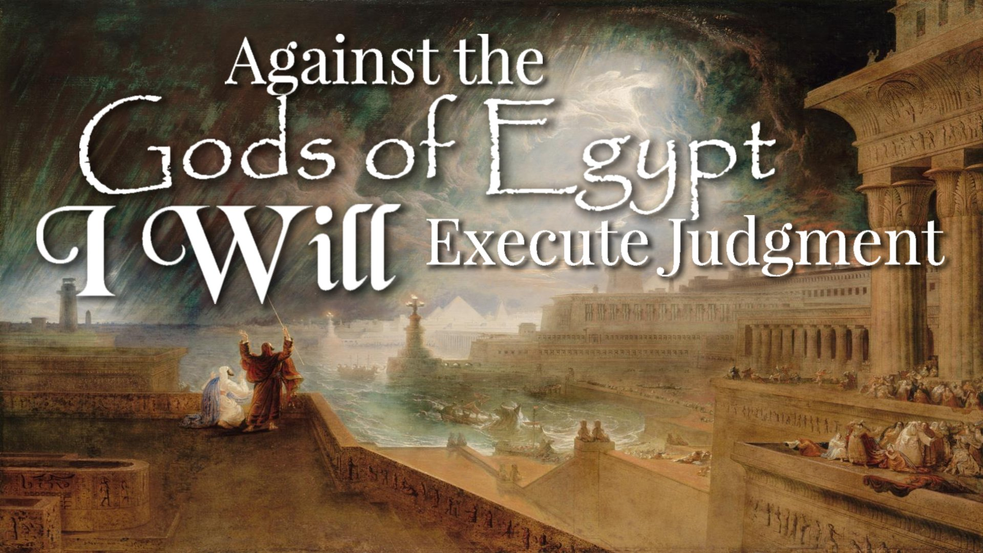 11 Against the gods of Egypt, I Will Execute Judgment