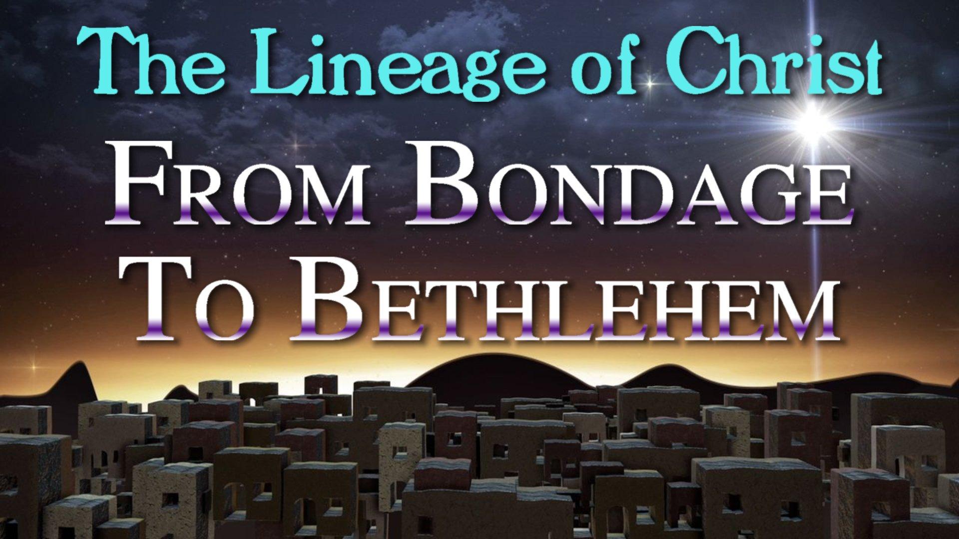 13 From Bondage to Bethlehem