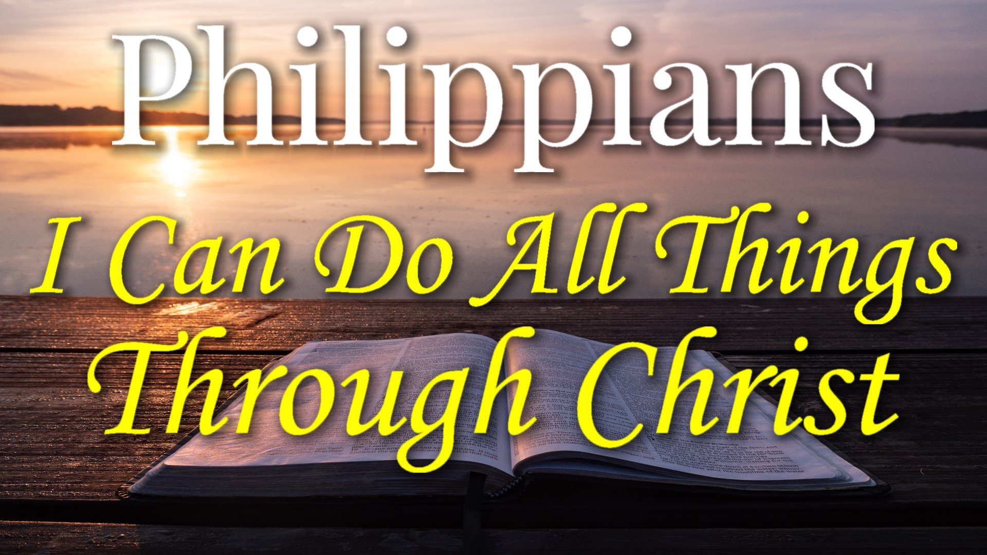 13 I Can Do All Things Through Christ