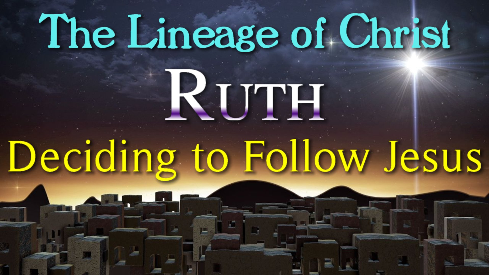 15 Ruth Deciding to Follow the Lord