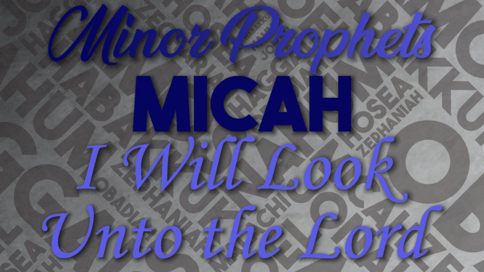 16 I Will Look Unto the Lord