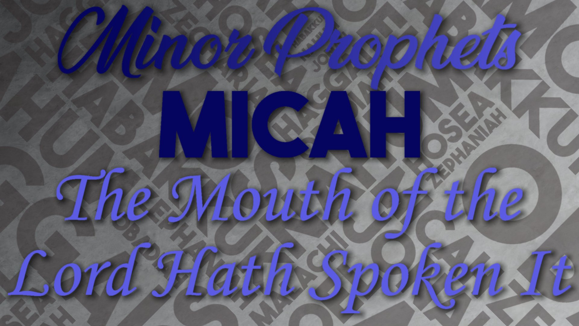 18 The Mouth of the Lord Hath Spoken It