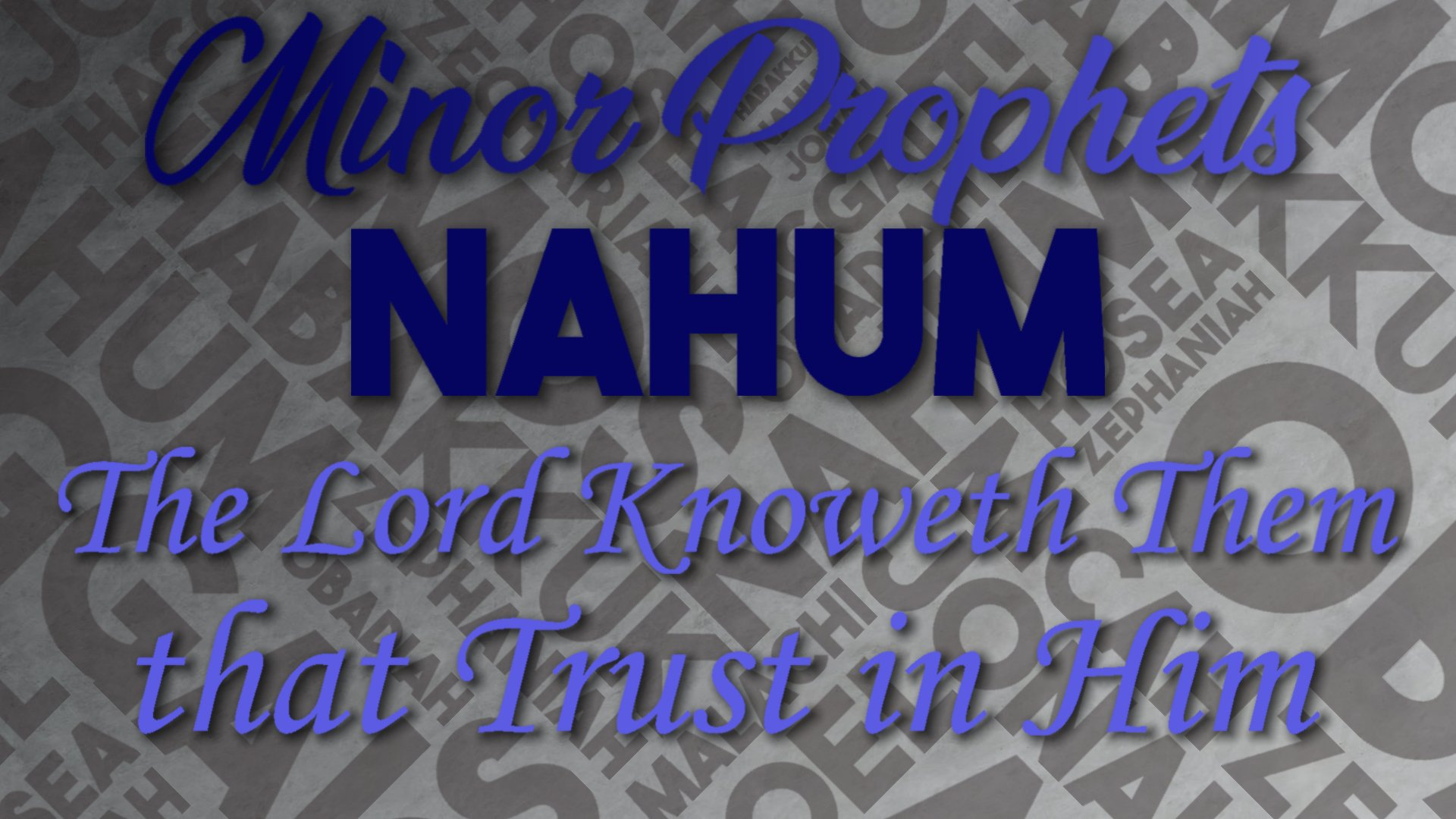 19 The Lord Knoweth Them that Trust in Him