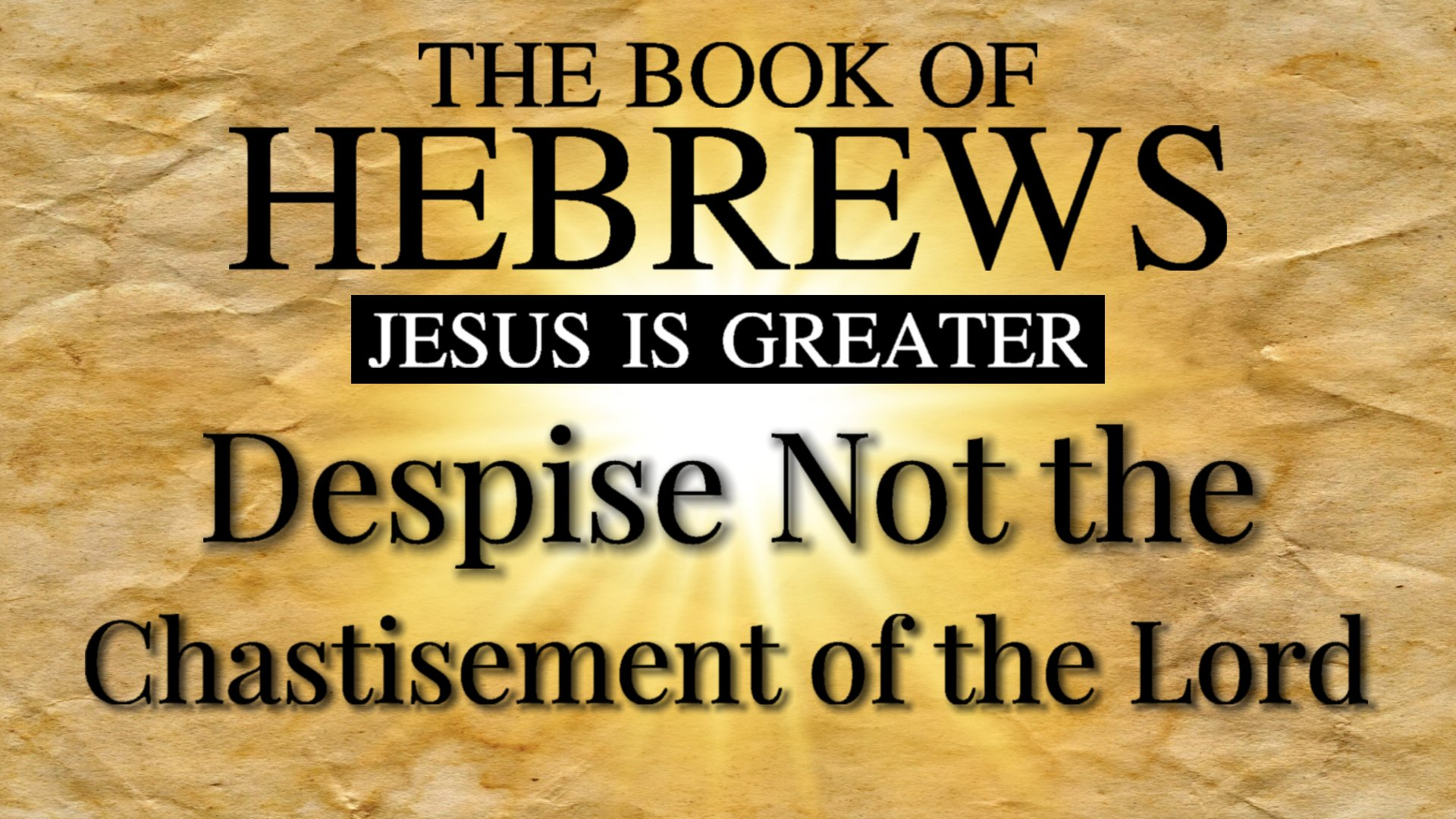 23 Despise Not the Chastisement of the Lord