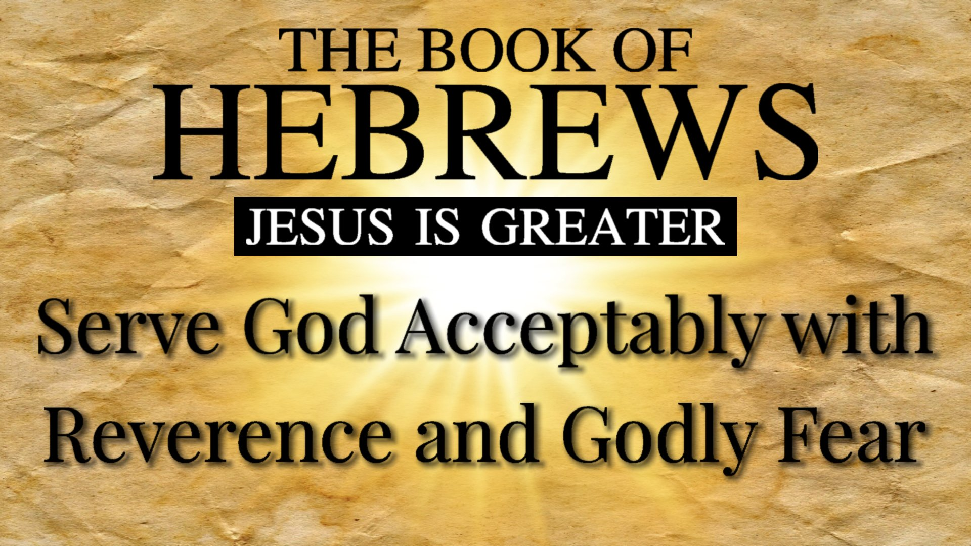 24 Serve God Acceptably with Reverence and Godly Fear