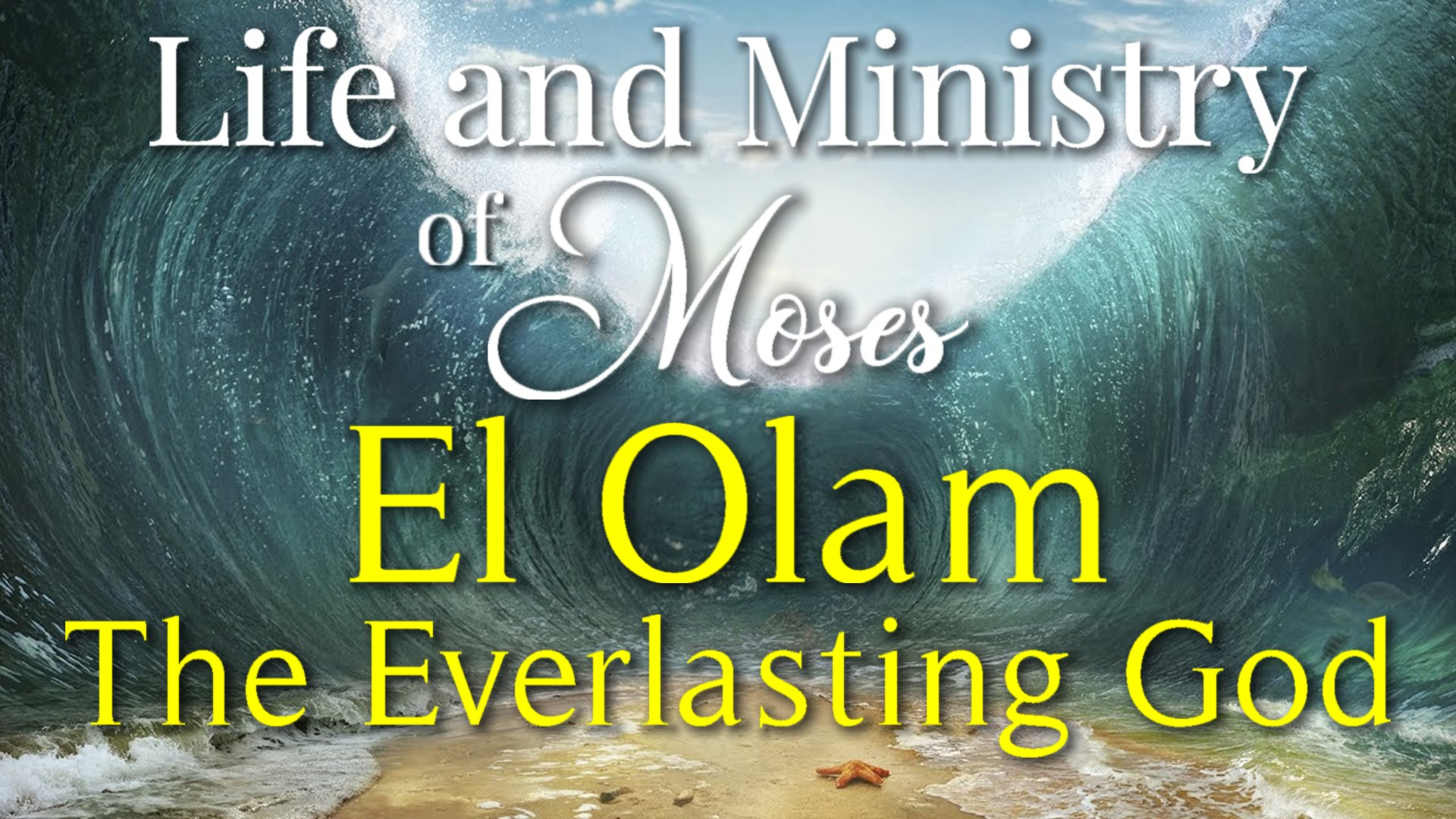 41 El Olam, The Everlasting God