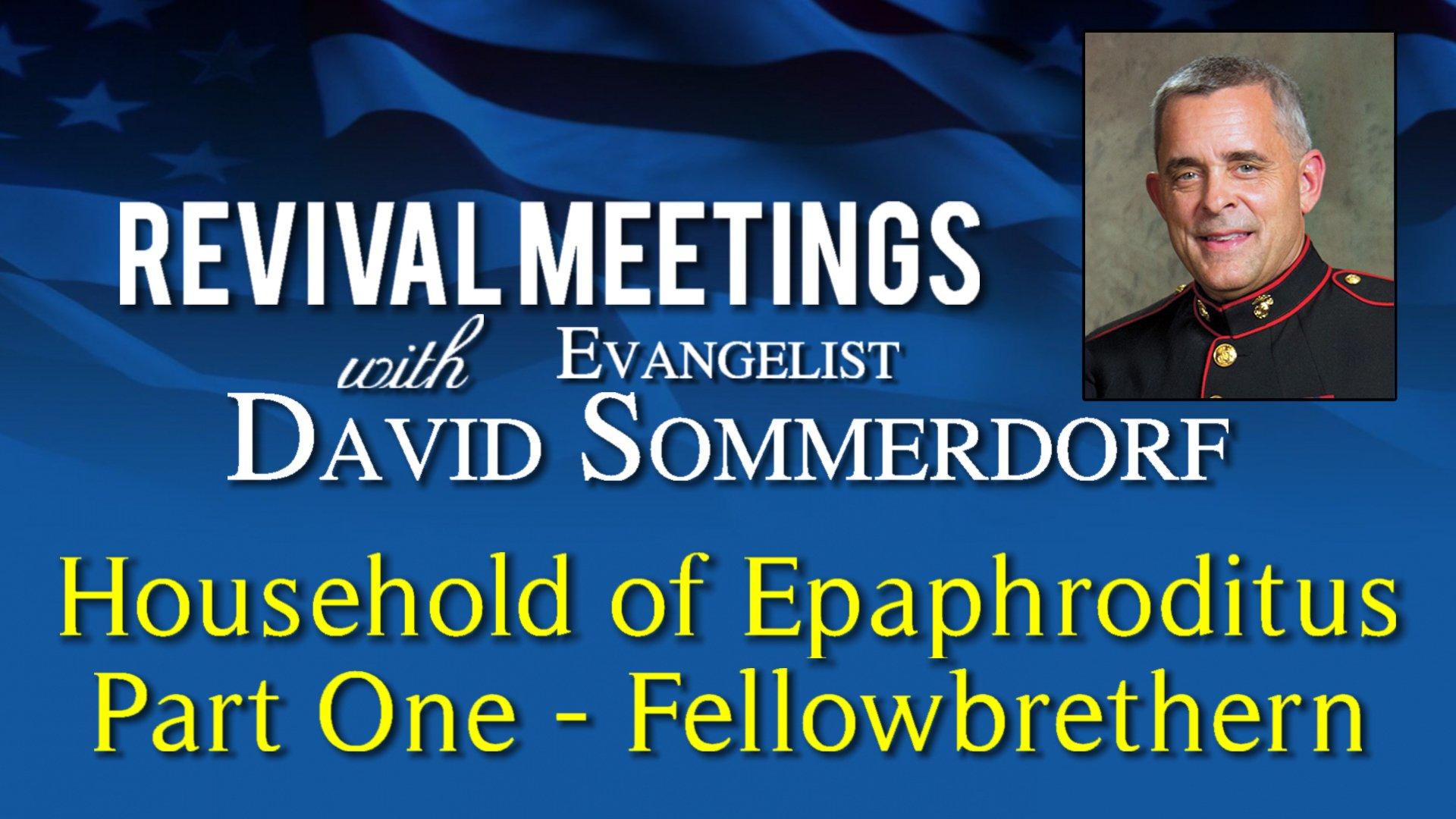 Household of Epaphroditus – Part 1 Fellowbrethern