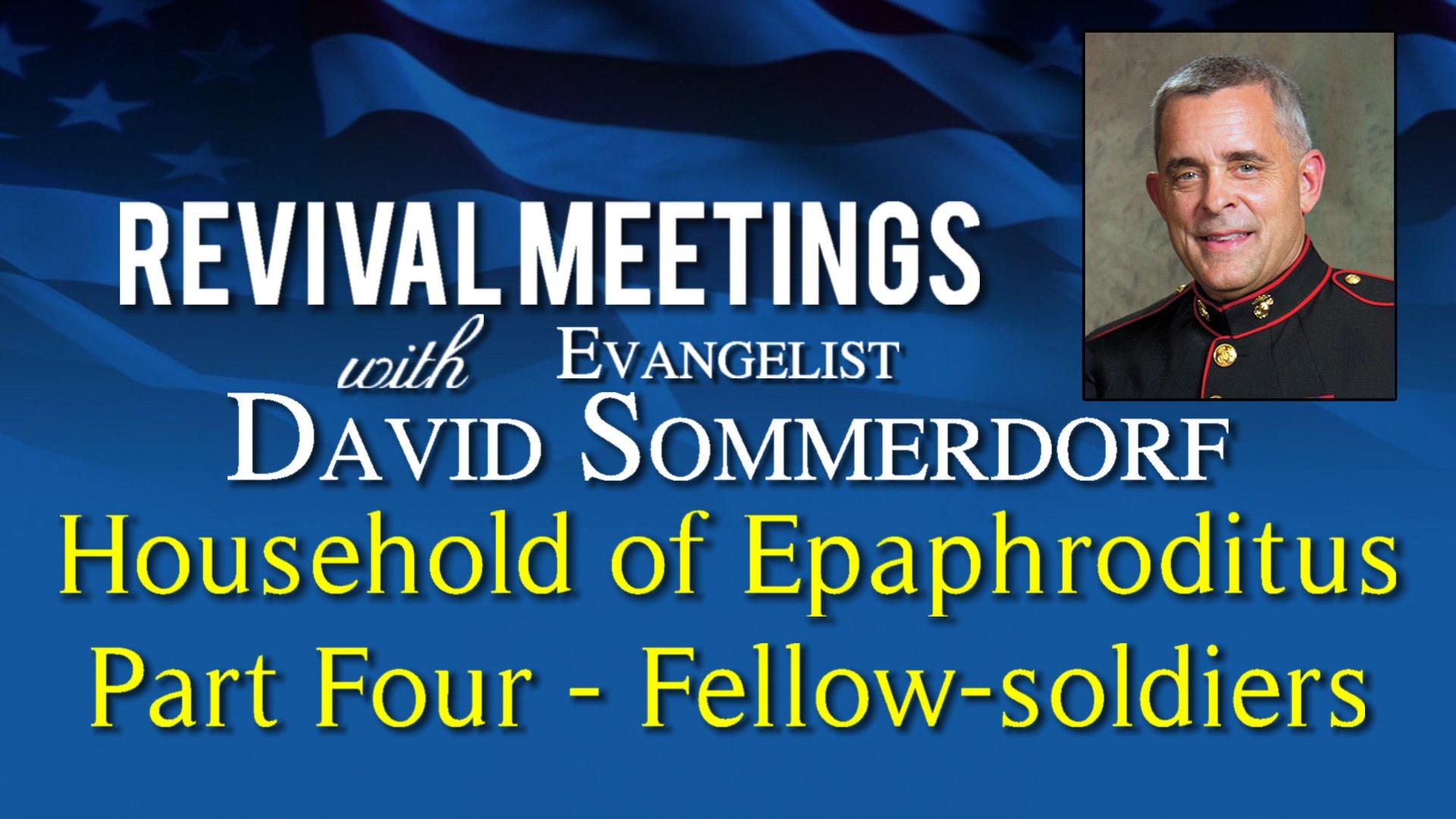Household of Epaphroditus – Part 4 Fellow Soldier