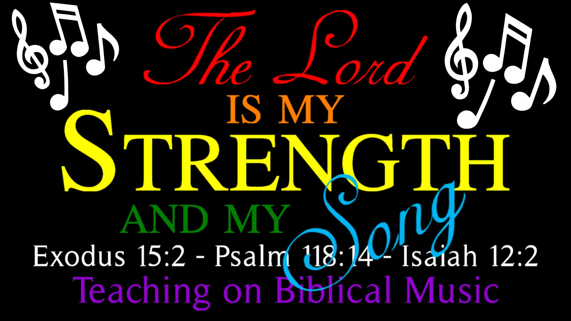 01 The Lord is My Strength and My Song