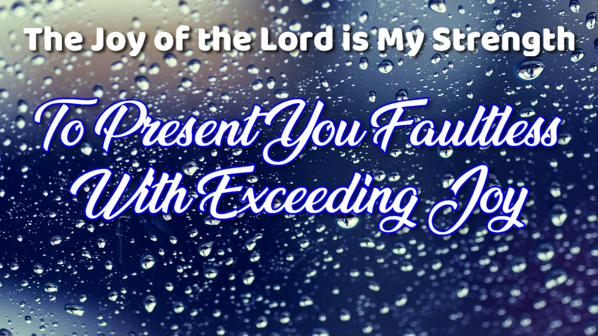 To Present You Faultless With Exceeding Joy