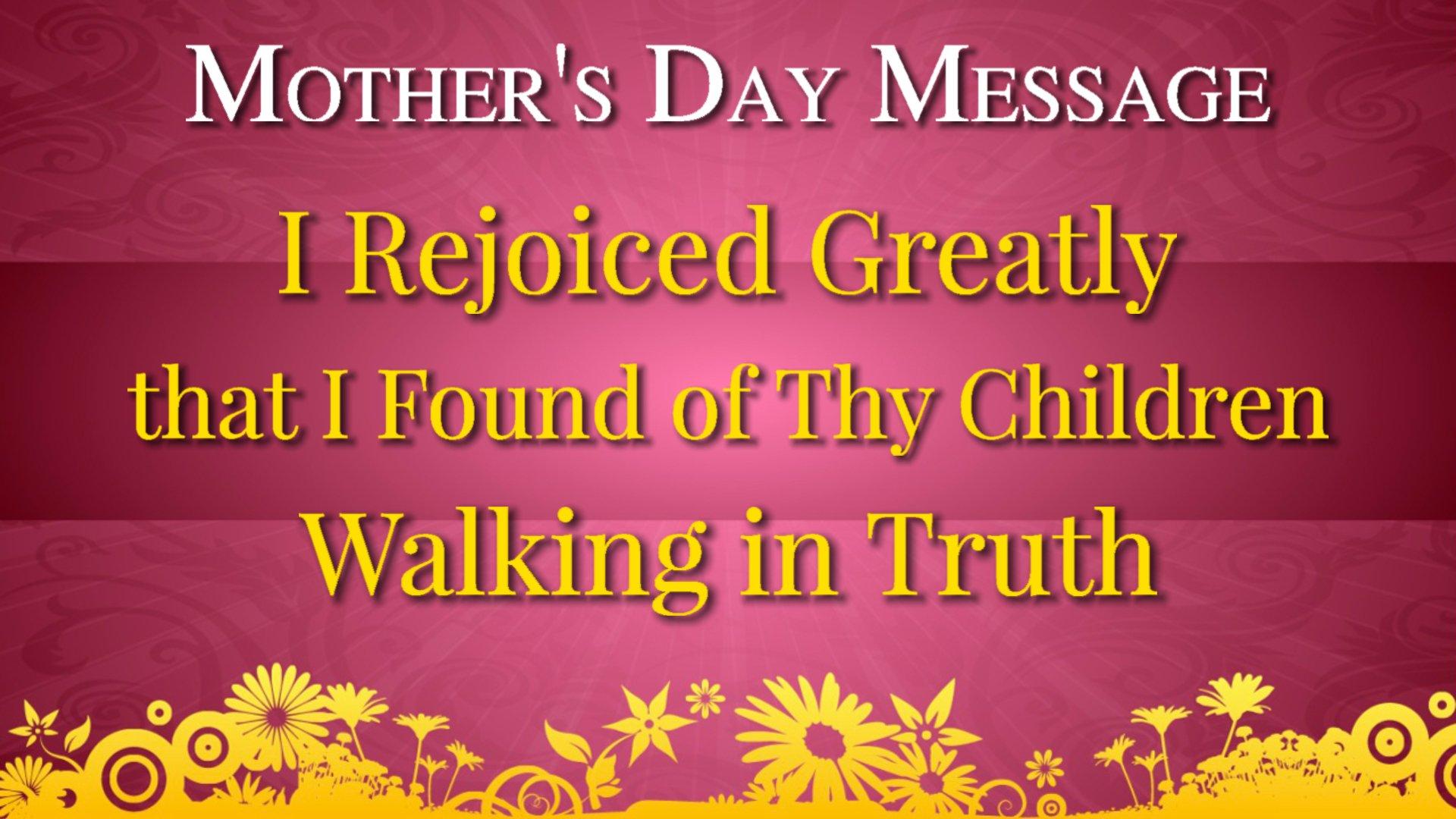 I Rejoiced Greatly That I Found Thy Children Walking in Truth